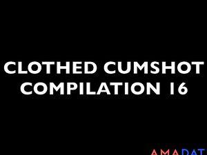 Clothed Cumshot Compilation 16